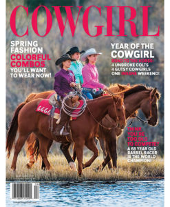Cowgirl Magazine March-April 2017 Cover | Year of The Cowgirl