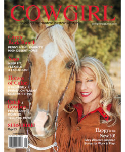 Cowgirl Magazine Coyote Rock Ranch Horses of Color Catch a Cowboy Happy is the New 30