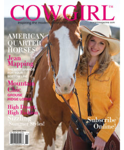 Cowgirl Magazine American Quarter Horses Jean Mapping Mountain Clinic Grouse Ridge Lounge Summer Styles