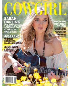 Cowgirl Magazine Sarah Darling 6666 Ranch Women Ranchers Gunslinger Boutique Wyoming Barn Workout Studio