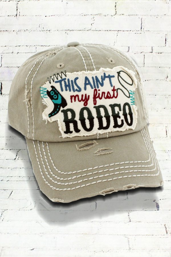 Distressed Khaki This Ain't My First Rodeo Cowgirl Ball Cap