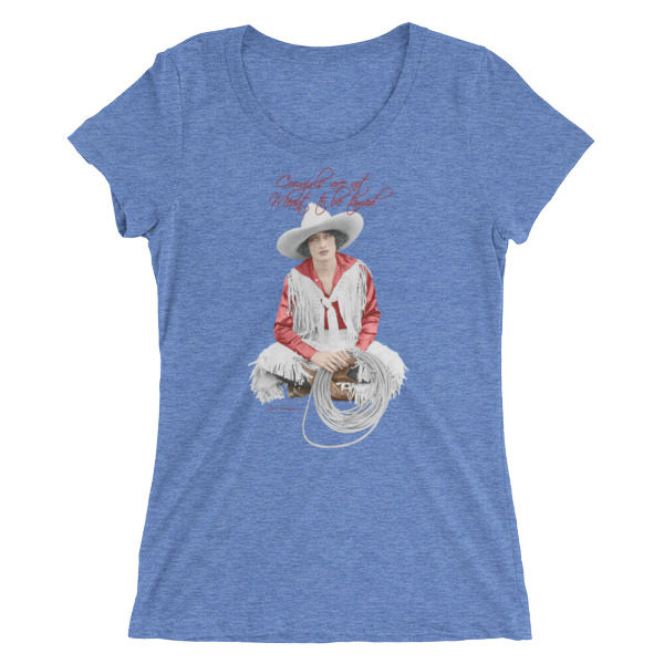 Cowgirls are not meant to be tamed. Vera McGinnis T-Shirt, Blue Triblend