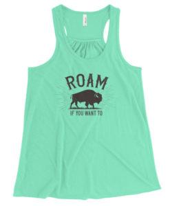 Roam If You Want To Flowy Racerback Tank, Mint Green